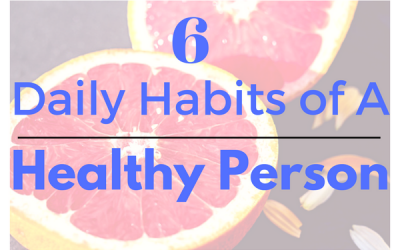6 Daily Habits of a Healthy Person