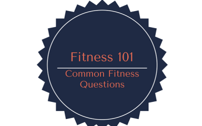 Fitness 101: Common Fitness Questions