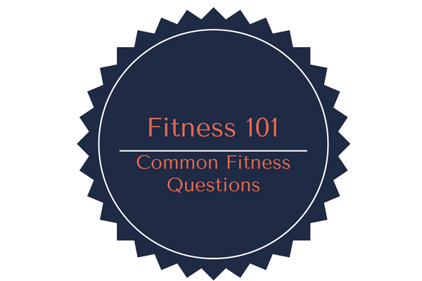 fitness 101 common fitness questions answered by personal trainers