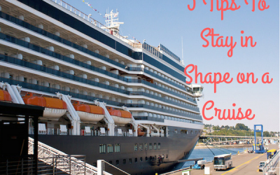 5 Tips To Stay In Shape On a Cruise