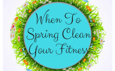 Is it time to Spring Clean your Health & Fitness?